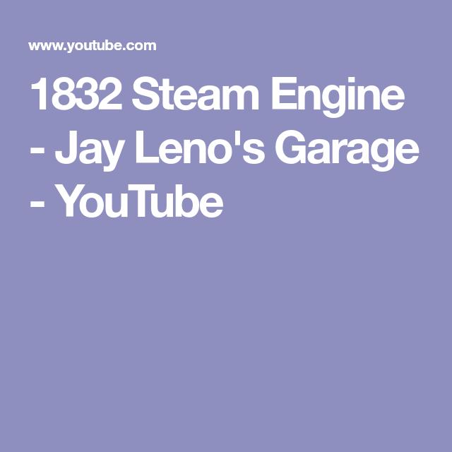 1832 Steam Engine - Jay Leno's Garage - YouTube