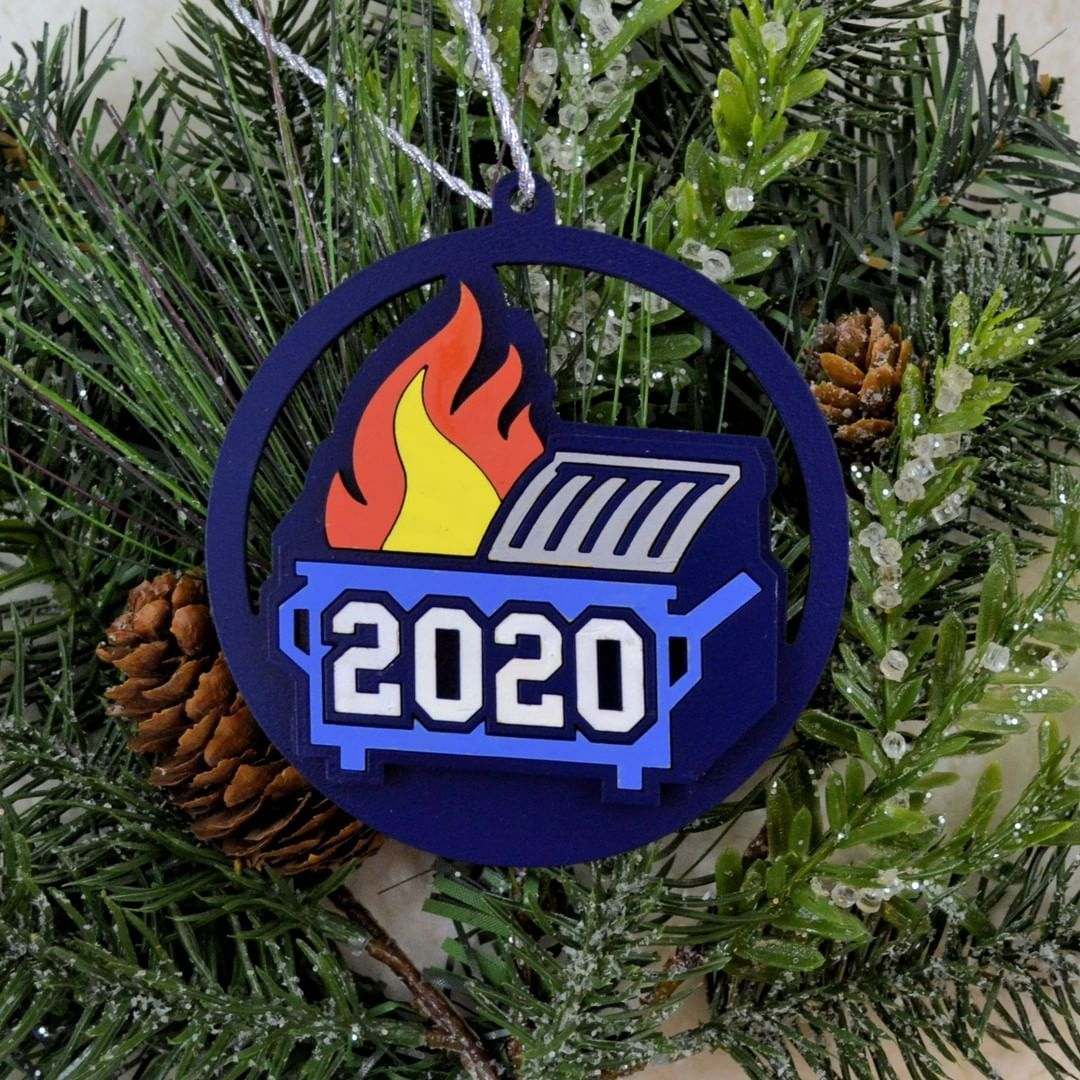 2020 Dumpster Fire Ornament in 2020 Dumpster fire
