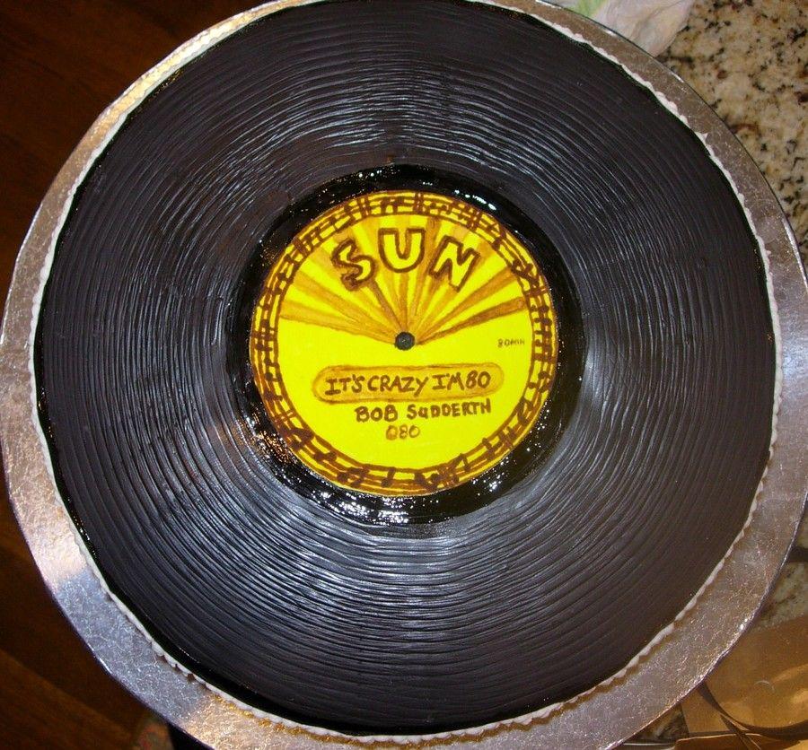 Vinyl Record Cake Record Cake Birthday Cakes For Men Cakes For Men