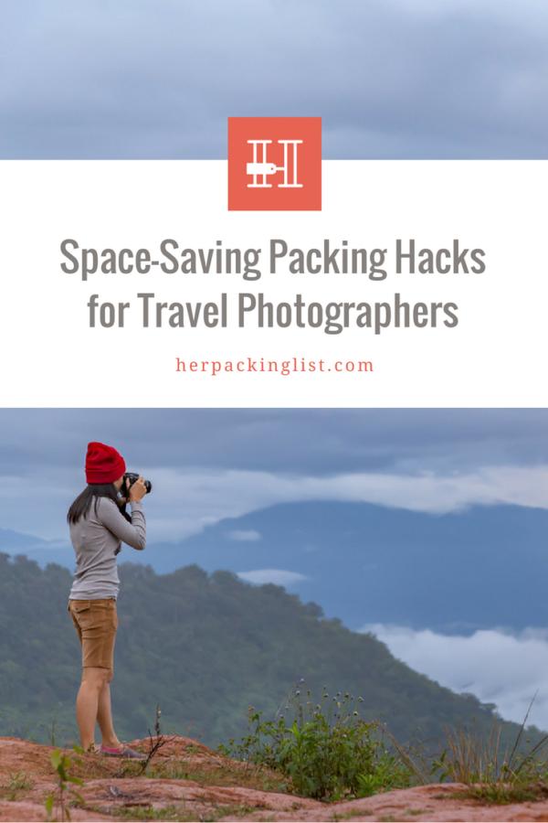 Space Saving Packing Hacks For Travel Photographers Her Packing List Travel Photographer Packing Tips Travel Photography Tips