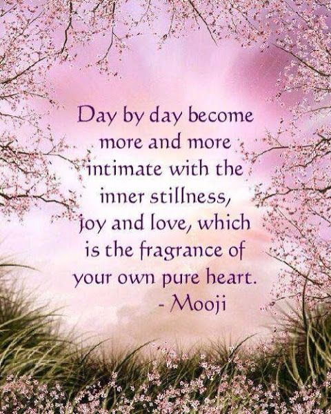 Mooji ~ Day by day become more and more intimate with the inner ...