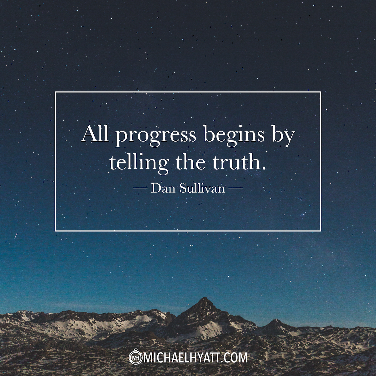 "Progress Quotes All Progress Begins With Telling The Truth."" Dan Sullivan Https"