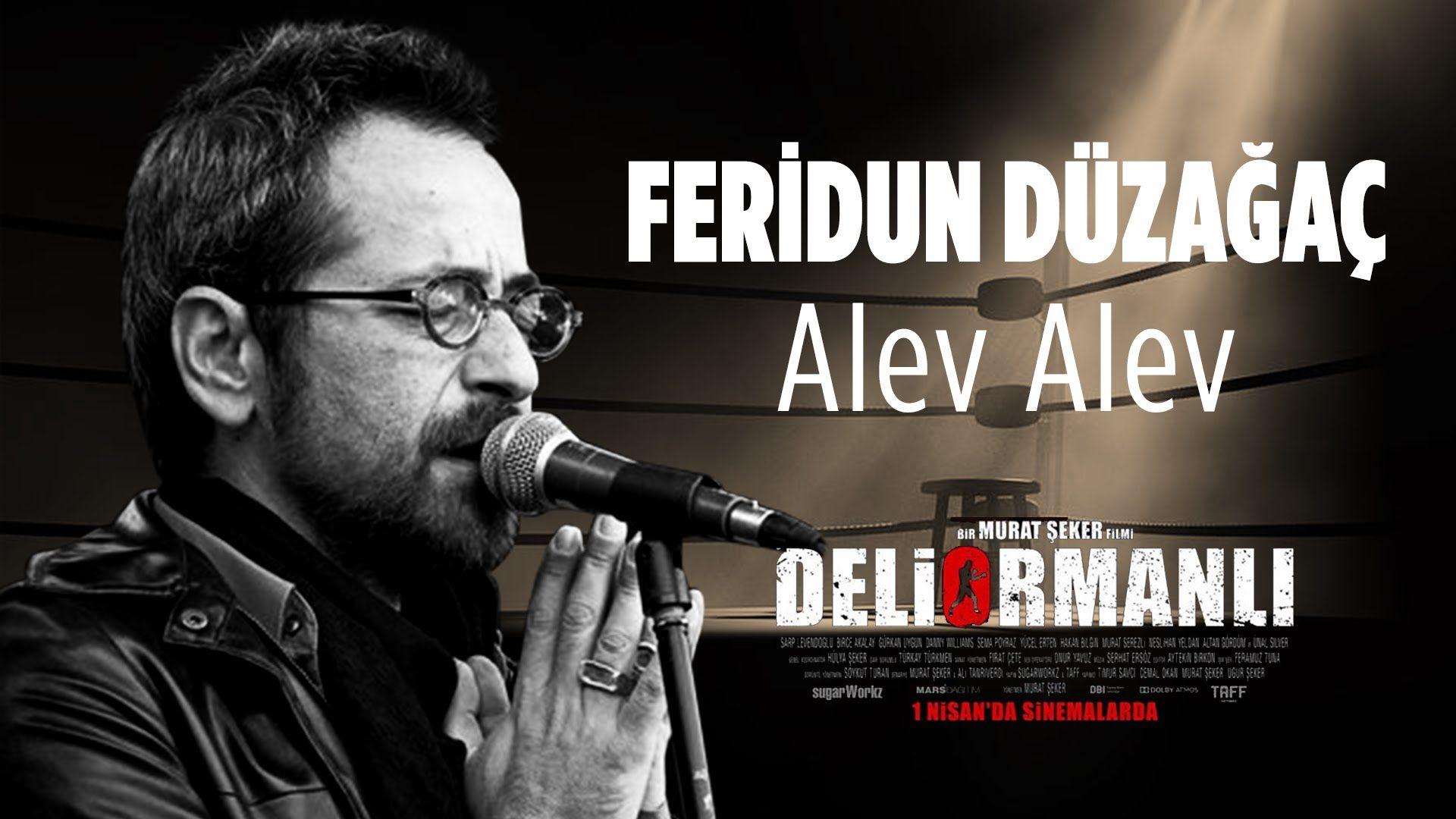 Feridun Duzagac Alev Alev Deliormanli Film Muzigi Film Muzik Videolari Muzik