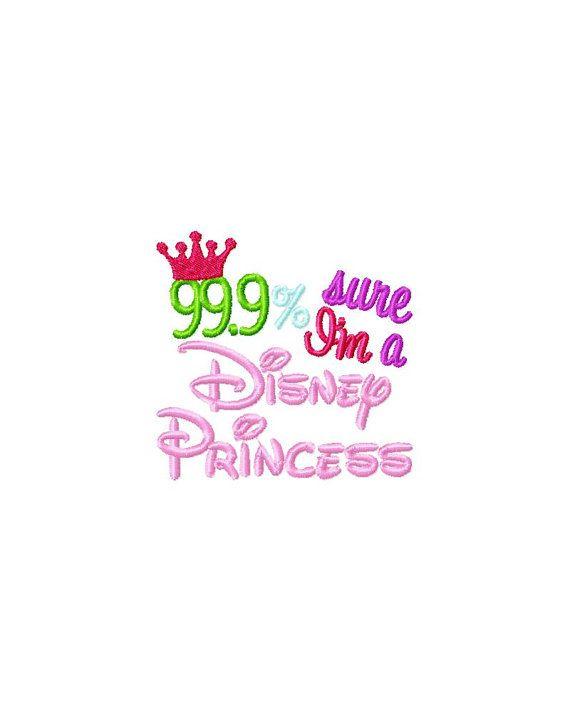 Im 999 Sure Im A Disney Princess Princess Embroidery Design