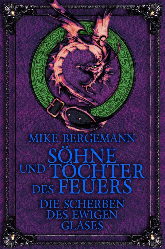 """Das Cover zu """"Die Scherben des Ewigen Glases"""", dem zweiten Band von """"Söhne und Töchter des Feuers"""". Dieser erscheint am 14.02.2014"""