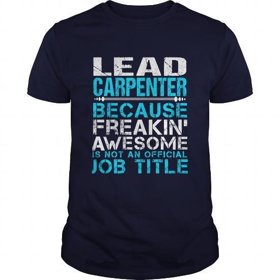 LEAD CARPENTER T Shirts, Hoodies, Sweatshirts. CHECK PRICE ==► https://www.sunfrog.com/LifeStyle/LEAD-CARPENTER-110241158-Navy-Blue-Guys.html?41382