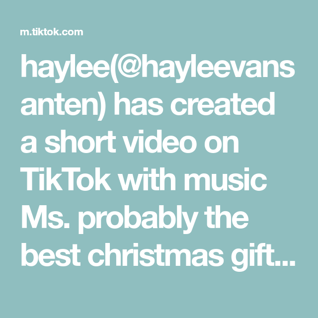 Haylee Hayleevansanten Has Created A Short Video On Tiktok With Music Ms Probably The Best Christmas Gift I Will Ever Receive Music Yoga The Originals