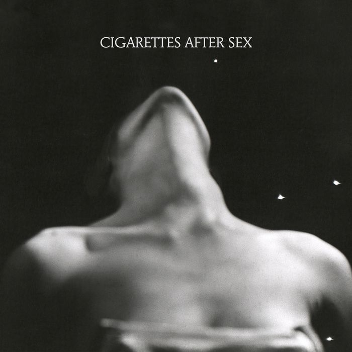 Cigarettes After Sex (both albums are great)