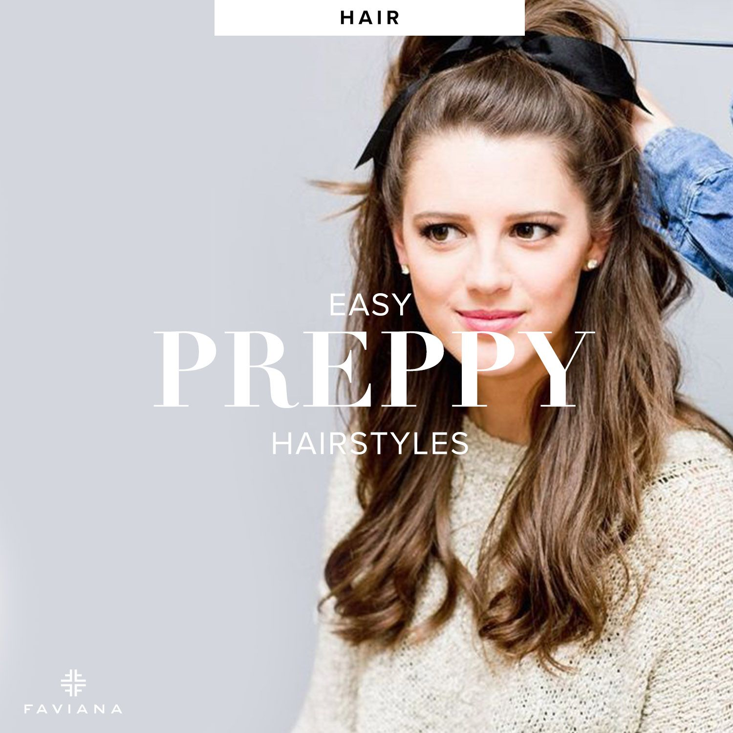 Easy Preppy Hairstyles Preppy Hairstyles Hair Styles Chic Hairstyles