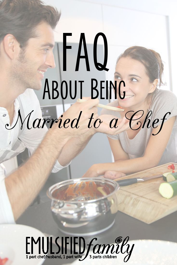 Frequently Asked Questions About Being Married to a Chef