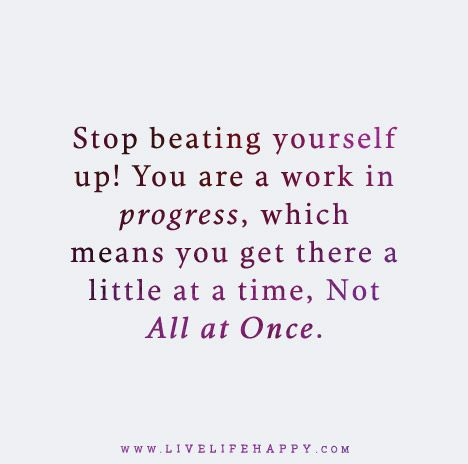Stop Beating Yourself Live Life Happy Quotes Up Quotes Inspirational Quotes