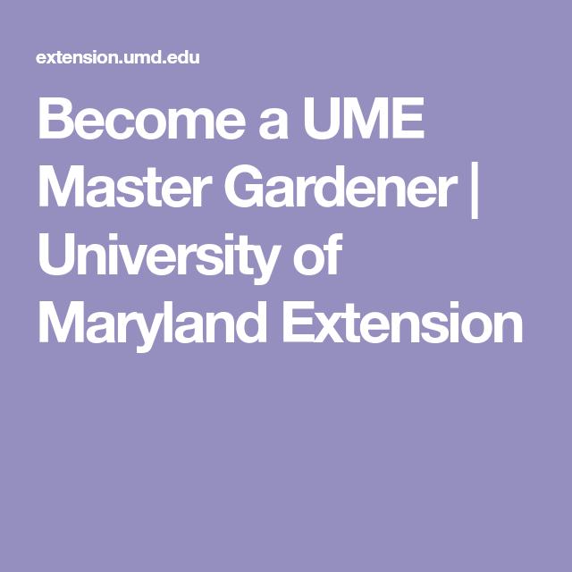 66fe18df9e68c3d5f250122c5b711c62 - How To Become A Master Gardener Maryland