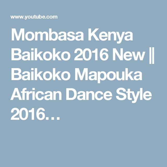 Mombasa Kenya Baikoko 2016 New || Baikoko Mapouka African Dance Style 2016…
