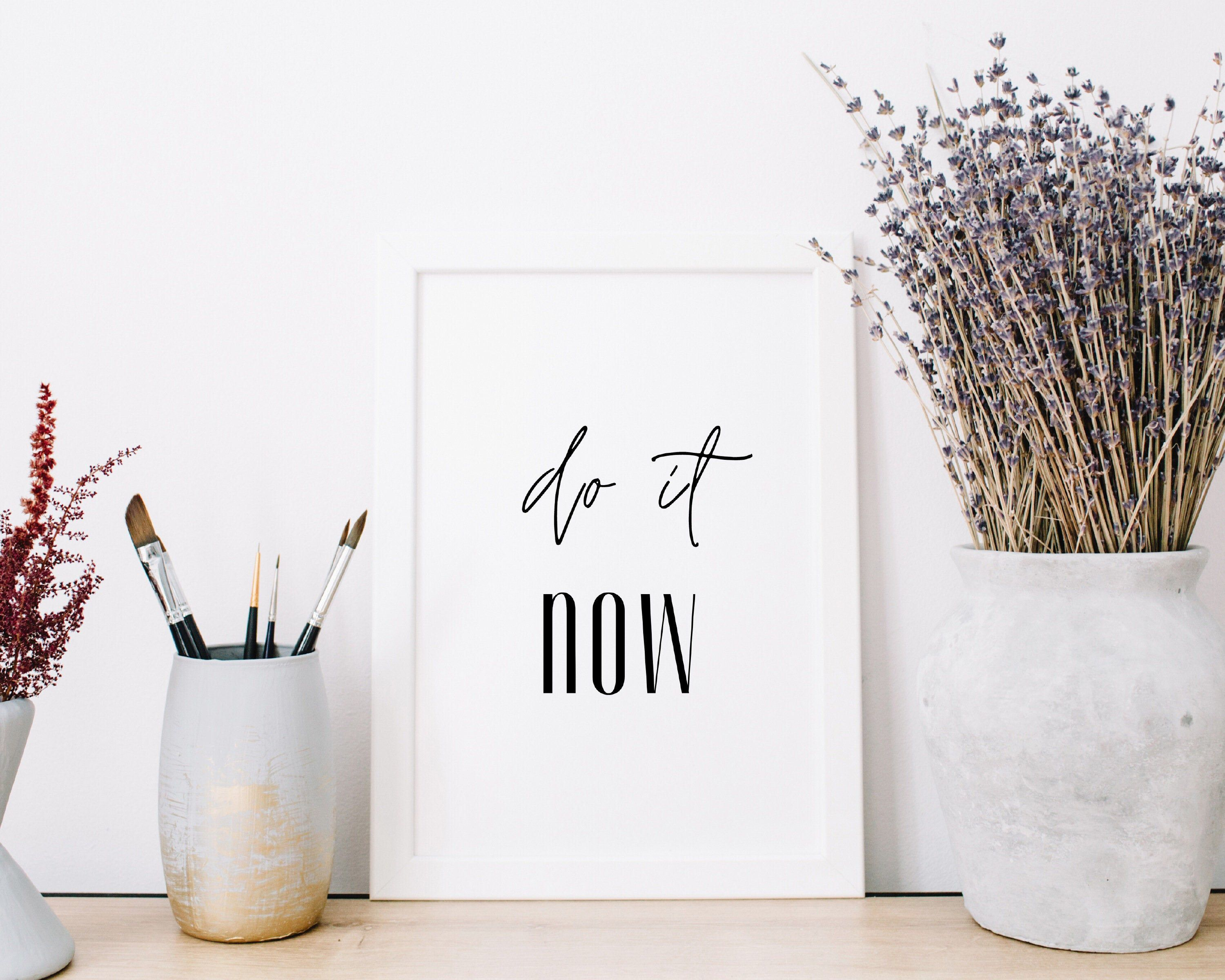 Do it now Quote Do it now sign Contemporary Art Printable   Etsy
