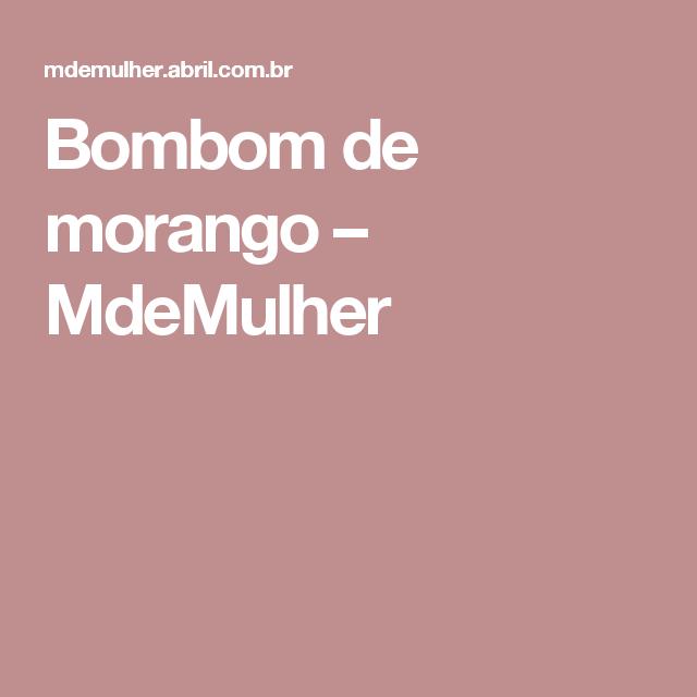 Bombom de morango – MdeMulher