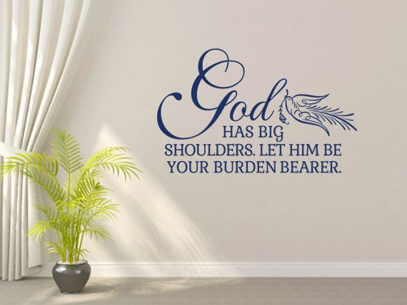 Religious Wall Decal. God Has Big Shoulders V1   CODE 094 Scripture Vinyl  Wall Art