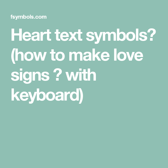 Heart Text Symbols How To Make Love Signs With Keyboard