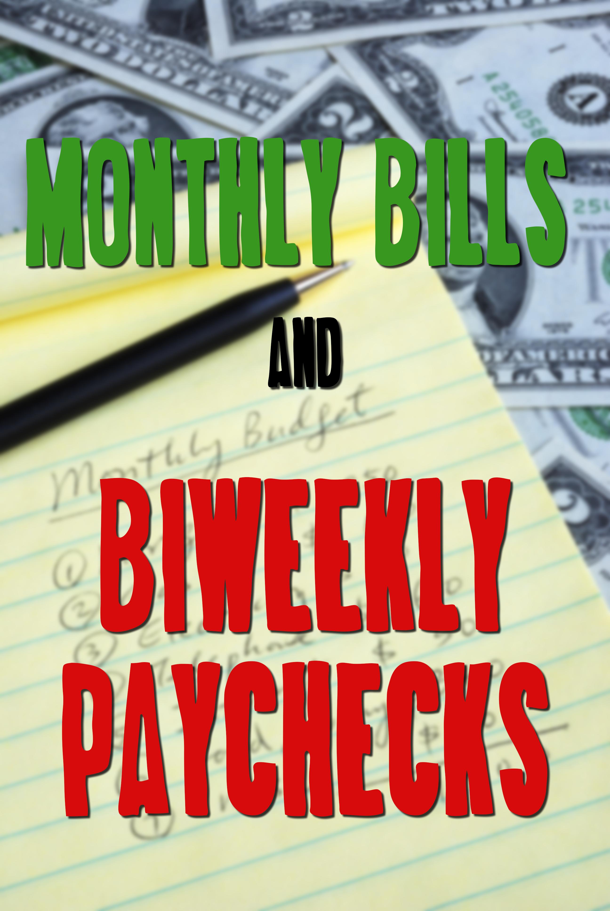 Monthly Bills Vs Bi Weekly Paychecks Win The Battle