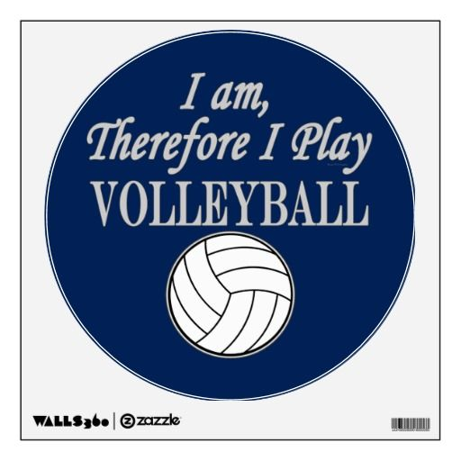 Volleyball Player Sport I Am Therefore I Play Wall Skin Volleyball Players Volleyball Play Volleyball