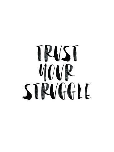 'Trust Your Struggle' Giclee Print - Brett Wilson   Art.com