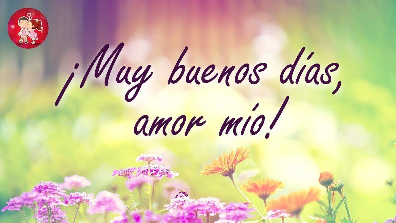 Muy Buenos Días Amor Mío Carta Para El Amor De Mi Vida Universo Buenos Días Amor Amor De Mi Vida Carta De Buenos Dias