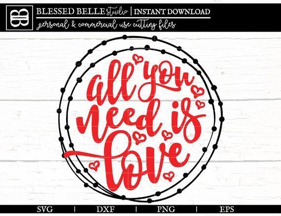 Download All You Need is Love SVG Valentines svg valentine's svg ...