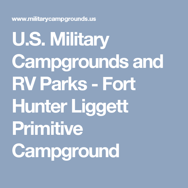U.S. Military Campgrounds and RV Parks - Fort Hunter Liggett ...