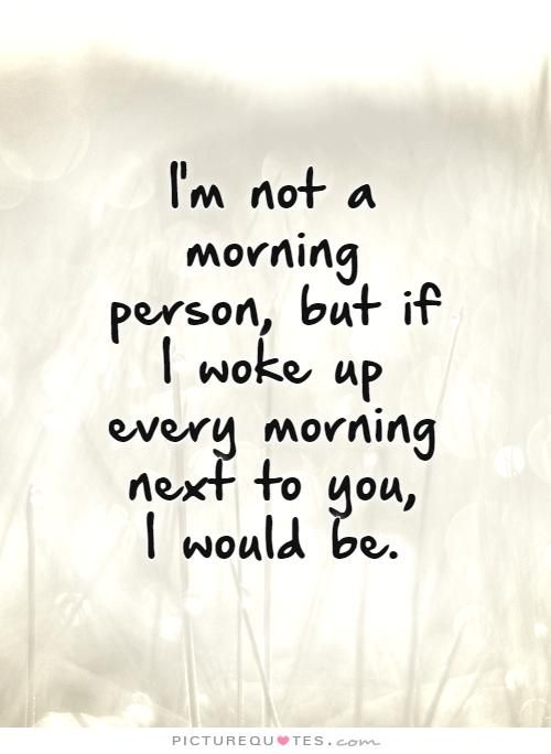 Picturequotes Com Wake Me Up Love Quotes Wake Up