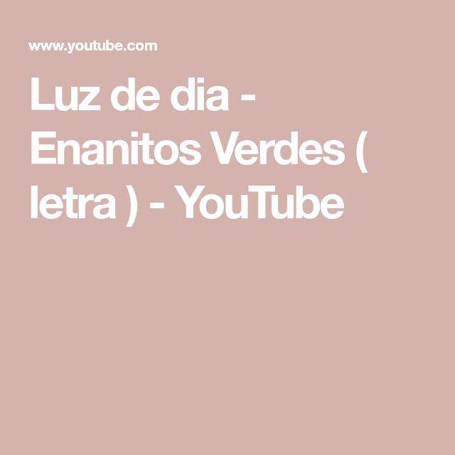 Luz De Dia Enanitos Verdes Letra Youtube Enanitos Verdes Rock En Español Letras