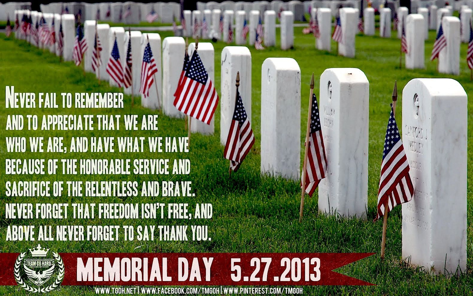 Never Fail To Remember And To Appreciate That We Are Who We Are And Have What We Have Becau Memorial Day Pictures History Of Memorial Day Memorial Day Quotes
