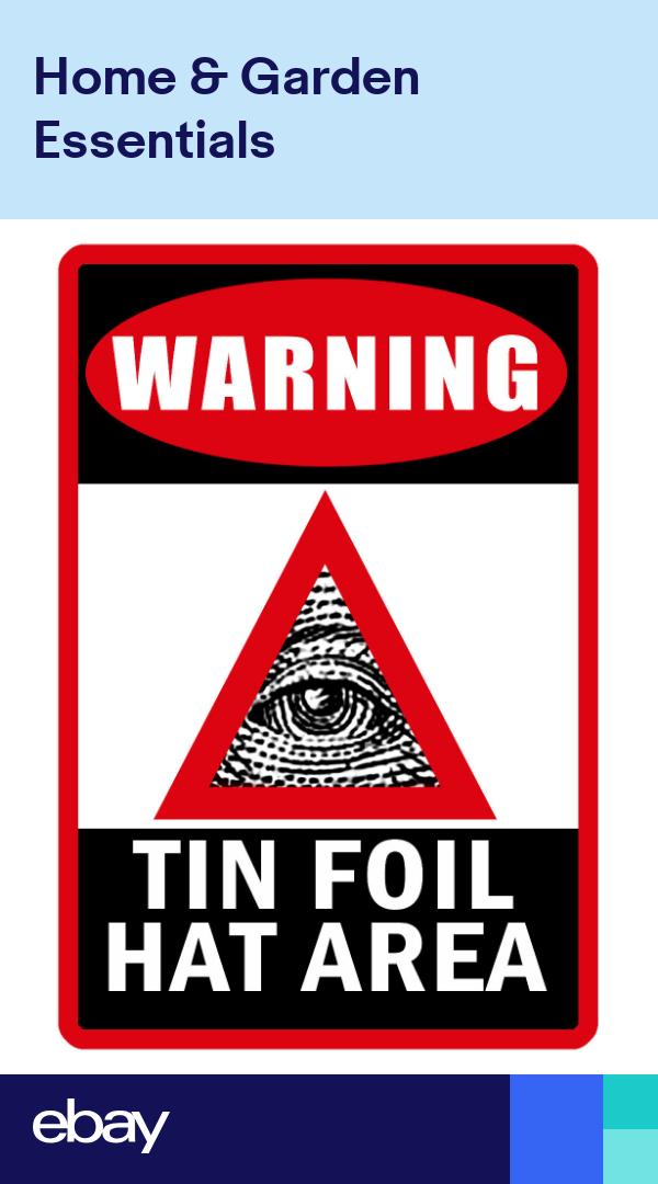 Tin Foil Hat Area Sign Durable Aluminum No Rust Full Color Custom Sign Nwo D 123 Tin Foil Hat Custom Sign Tin Foil