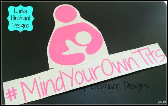 Mind Your Own Tits Breastfeeding Decal by LuckyElephant9 on Etsy