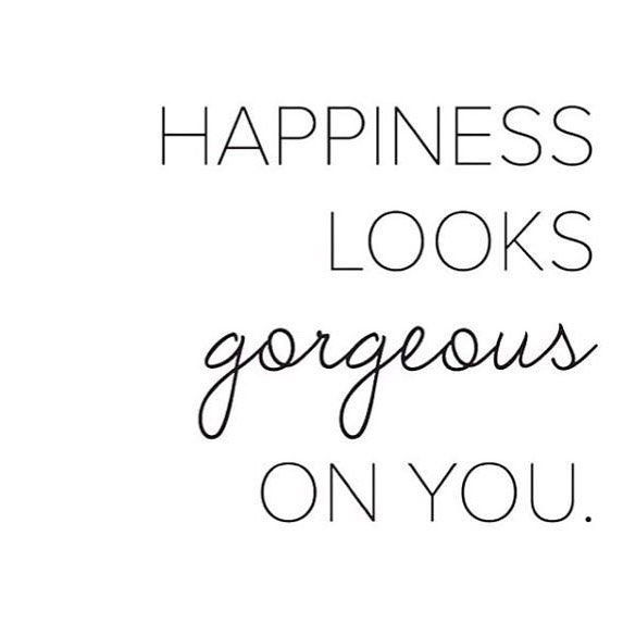 Happiness Looks Gorgeous On You Have A Happy Sunday By