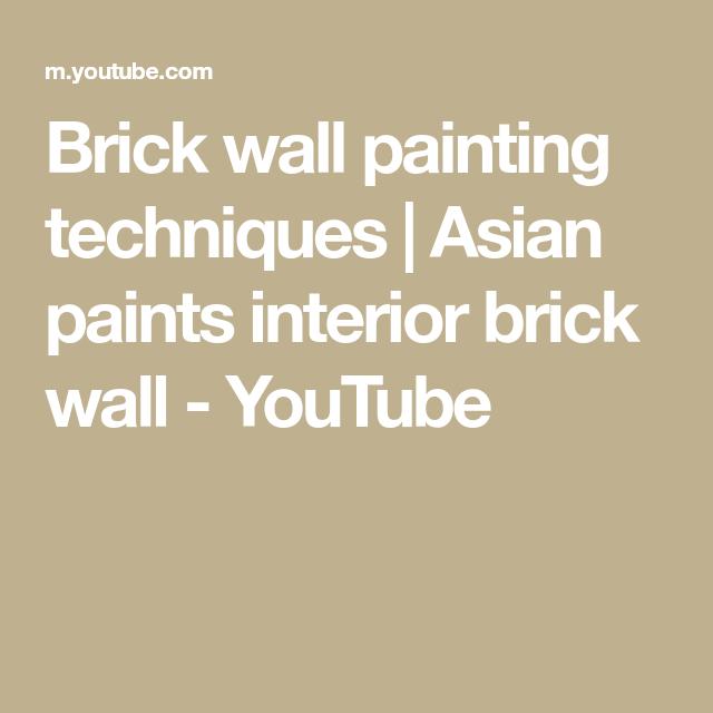 Brick Wall Painting Techniques Asian Paints Interior Brick Wall Youtube Wall Painting Techniques Brick Interior Wall Asian Paints