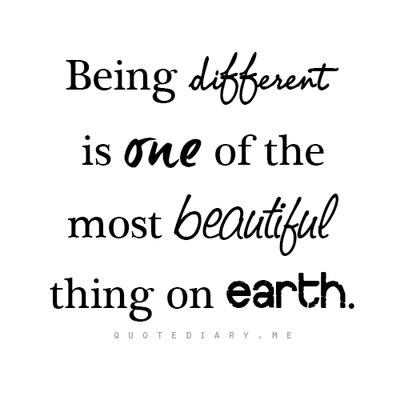 Being Different Is One Of The Most Beautiful Things On Earth Wise Quotes Different Quotes Inspirational Words