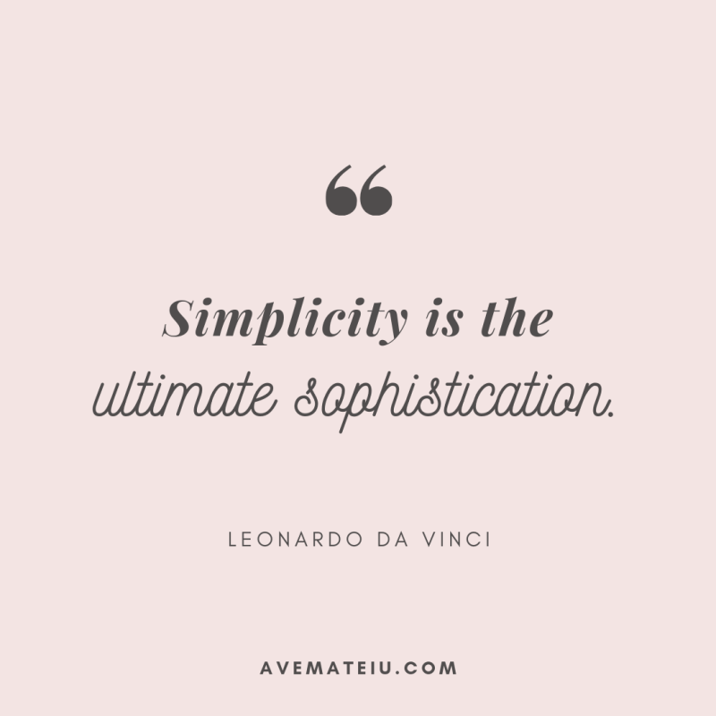 Simplicity is the ultimate sophistication. - Leonardo da Vinci Quote 342 | Ave Mateiu