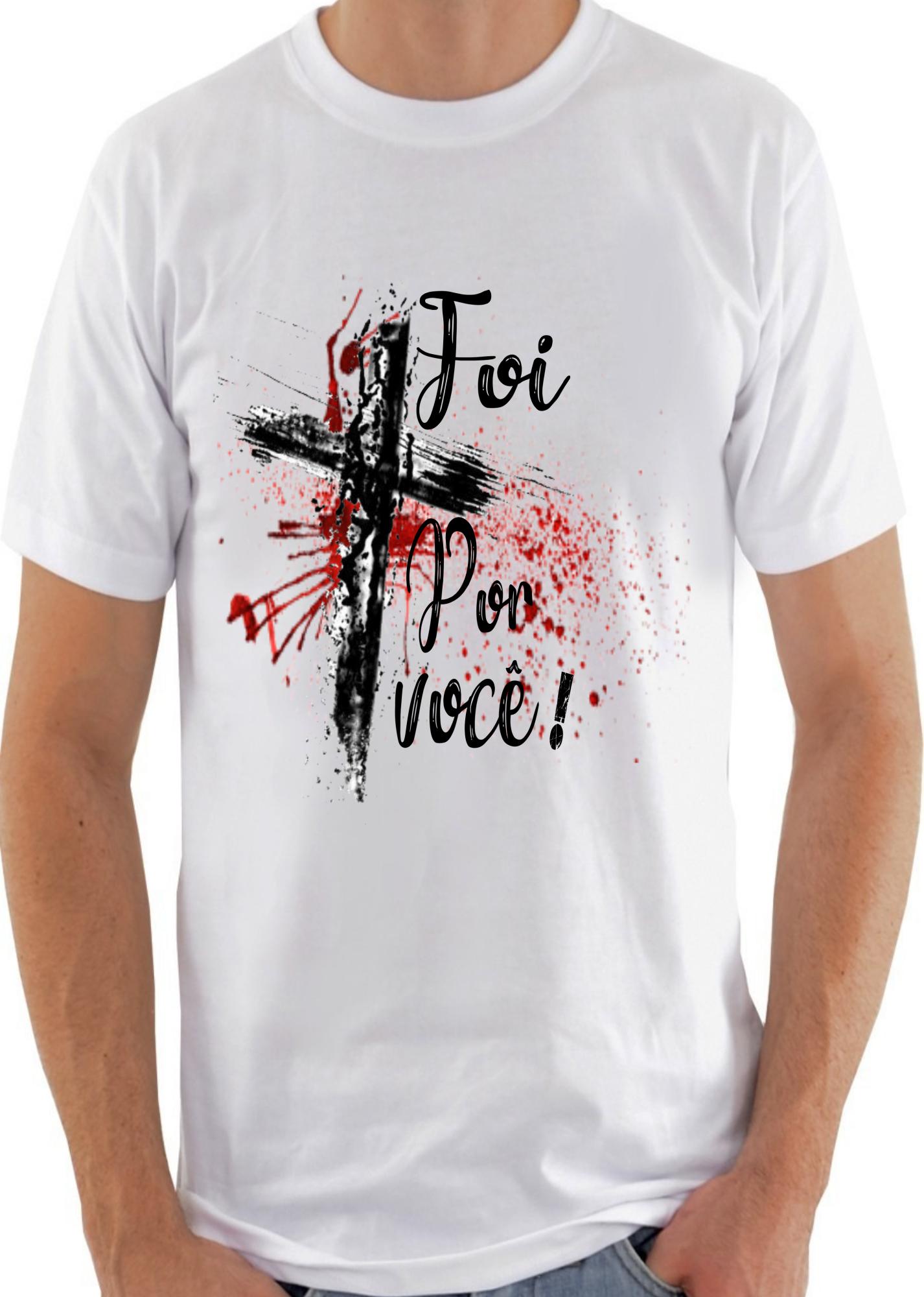 65c5cea50 Camiseta Foi Por Você! Camiseta Evangélica Moda Gospel