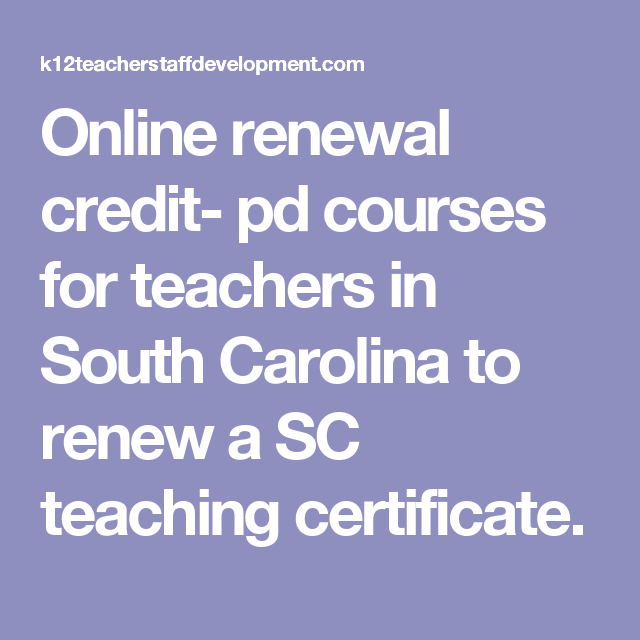 Online Renewal Credit Pd Courses For Teachers In South Carolina To