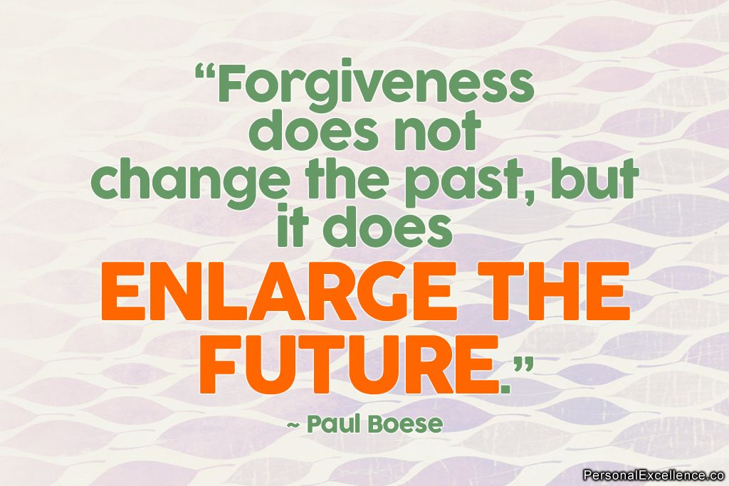 Bon Inspirational Quote: U201cForgiveness Does Not Change The Past, But It Does  Enlarge The Future.