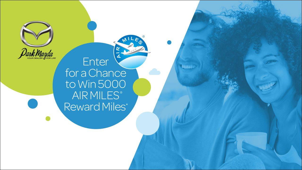 Park Mazda Rewarding Customers With AIR MILES Reward Miles - Mazda rewards