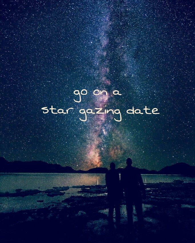 go on a star gazing date stargazing quotes star watching