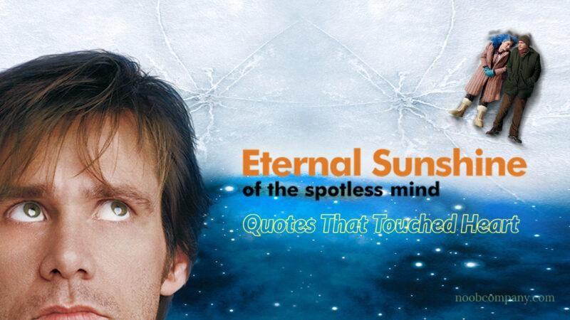 Eternal Sunshine Of The Spotless Mind Heart Touching Quotes In 2020 Eternal Sunshine Of The Spotless Mind Eternal Sunshine Insightful Quotes