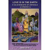 Love is in the Earth: A Kaleidoscope of Crystals - The Reference Book Describing the Metaphysical Properties of the Mineral Kingdom (Paperback)By Melody