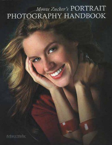 Monte Zucker S Portrait Photography Handbook By Monte Zucker Http Www Amazon Com Dp 1584282134 Ref Portrait Photography Art Photography Portrait Photography