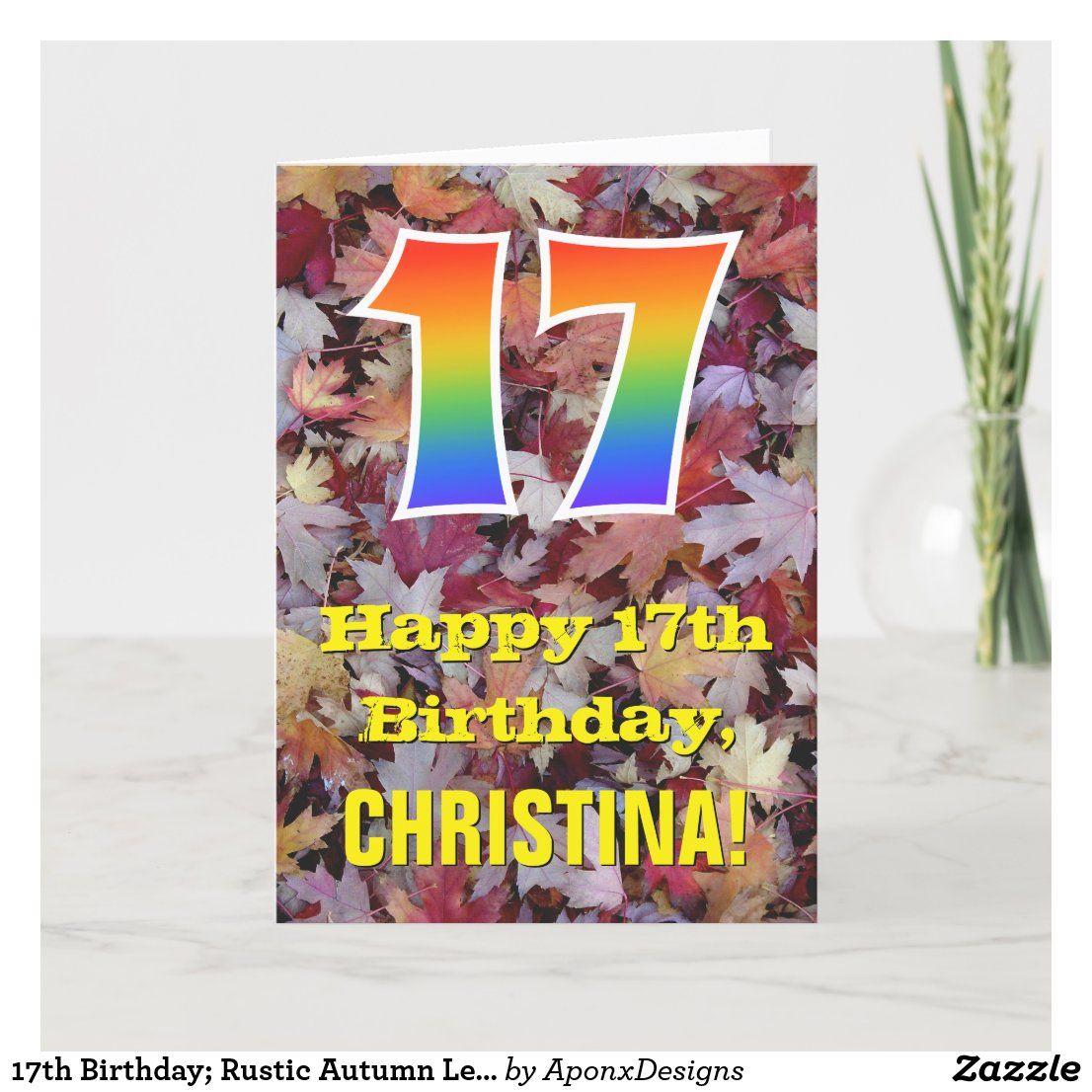 "17th Birthday; Rustic Autumn Leaves; Rainbow ""17"" Card"
