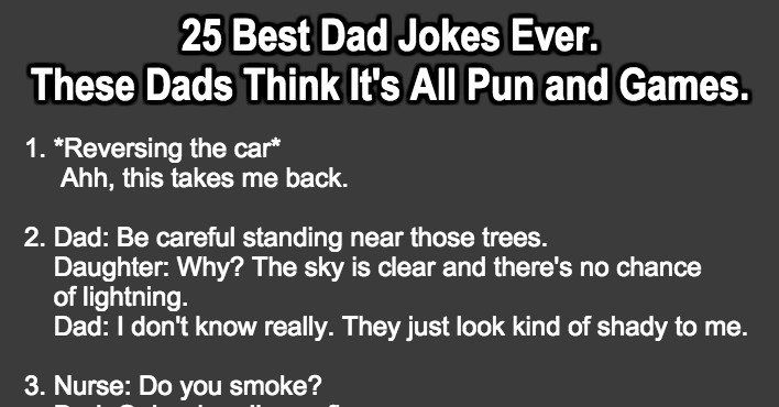 25 Best Dad Jokes Ever For These Dads It S All Pun And Games Best Dad Jokes Dad Jokes Best Short Jokes