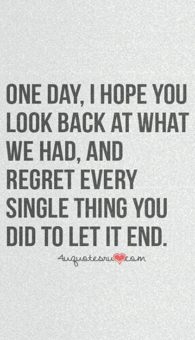 And I Hope You Will Get It Know Not One Day Breakup Quotes Words Hurt Quotes