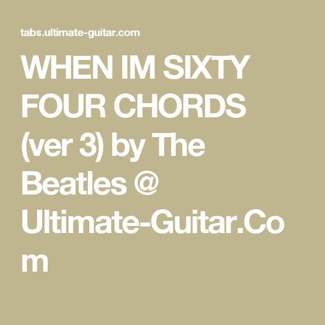 When Im Sixty Four Chords Ver 3 By The Beatles Ultimate Guitar