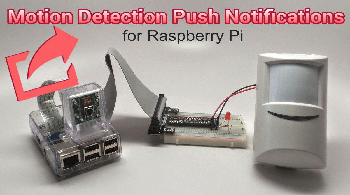 Raspberry Pi PIR Motion Detection Push Notifications | Programming