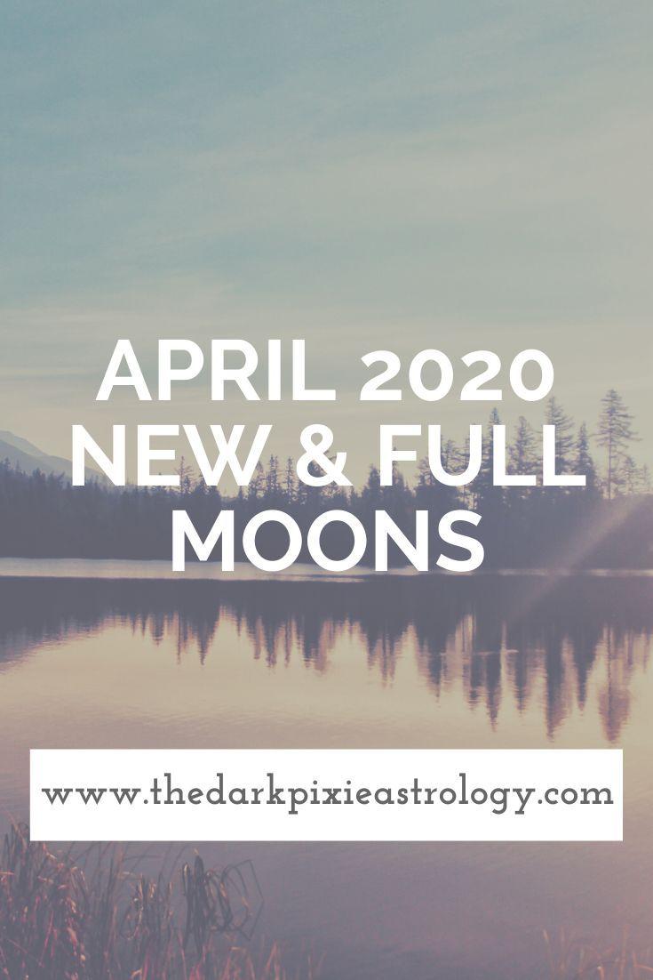 April 2020 full moon in libra new moon in taurus full